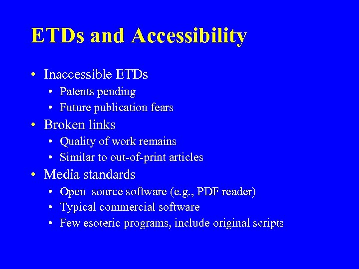 ETDs and Accessibility • Inaccessible ETDs • Patents pending • Future publication fears •