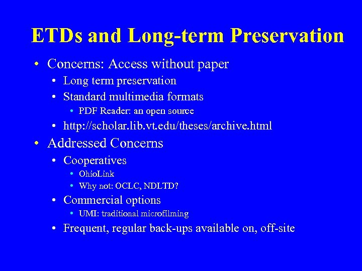 ETDs and Long-term Preservation • Concerns: Access without paper • Long term preservation •