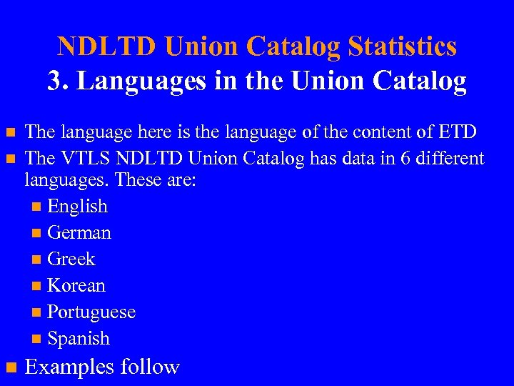 NDLTD Union Catalog Statistics 3. Languages in the Union Catalog n n n The