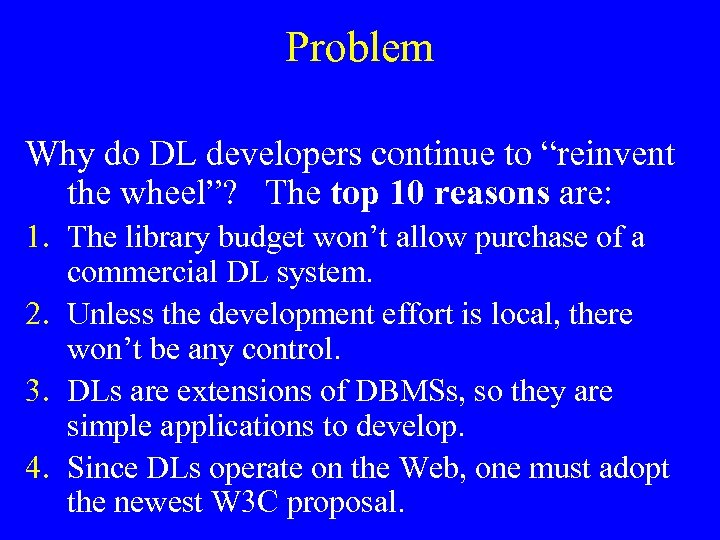 "Problem Why do DL developers continue to ""reinvent the wheel""? The top 10 reasons"