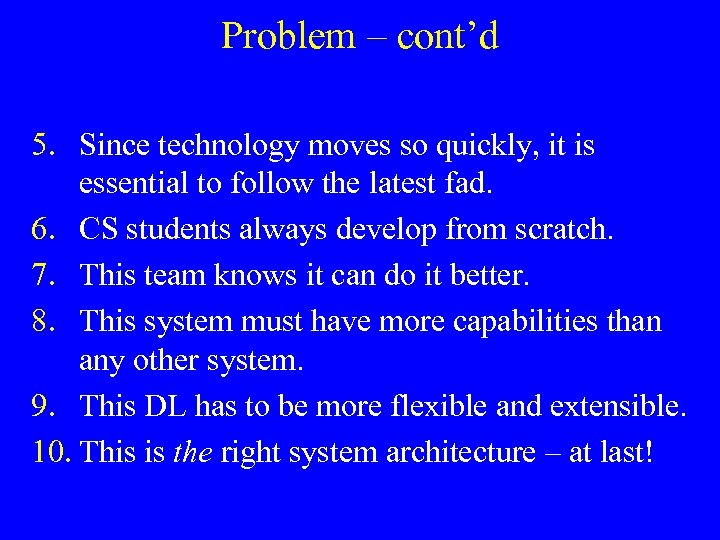 Problem – cont'd 5. Since technology moves so quickly, it is essential to follow