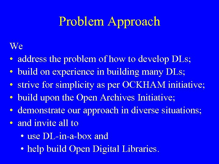 Problem Approach We • address the problem of how to develop DLs; • build