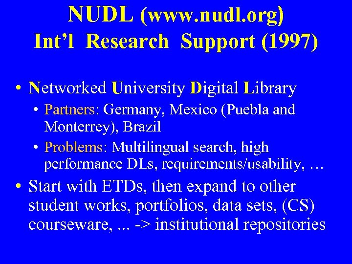 NUDL (www. nudl. org) Int'l Research Support (1997) • Networked University Digital Library •