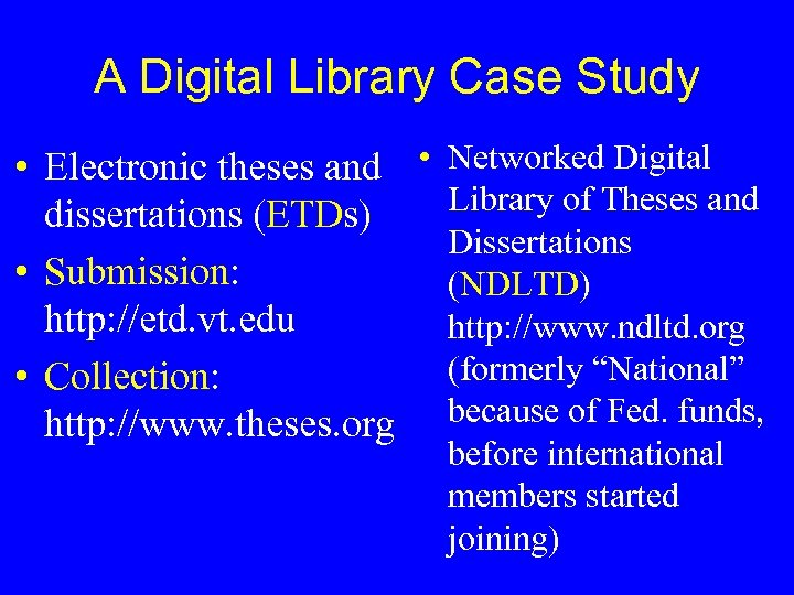 A Digital Library Case Study • Electronic theses and • Networked Digital Library of