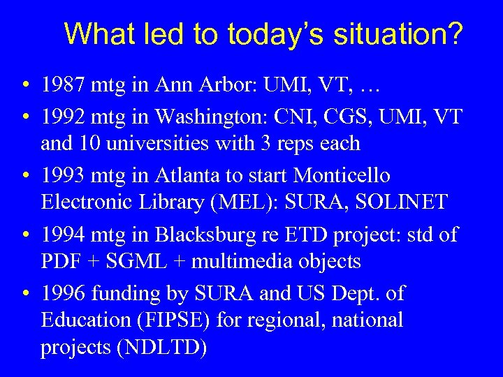 What led to today's situation? • 1987 mtg in Ann Arbor: UMI, VT, …