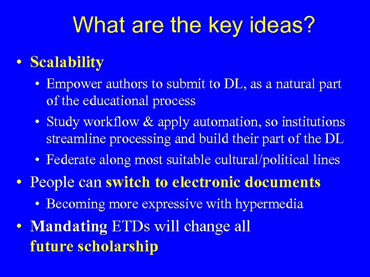 What are the key ideas? • Scalability • Empower authors to submit to DL,