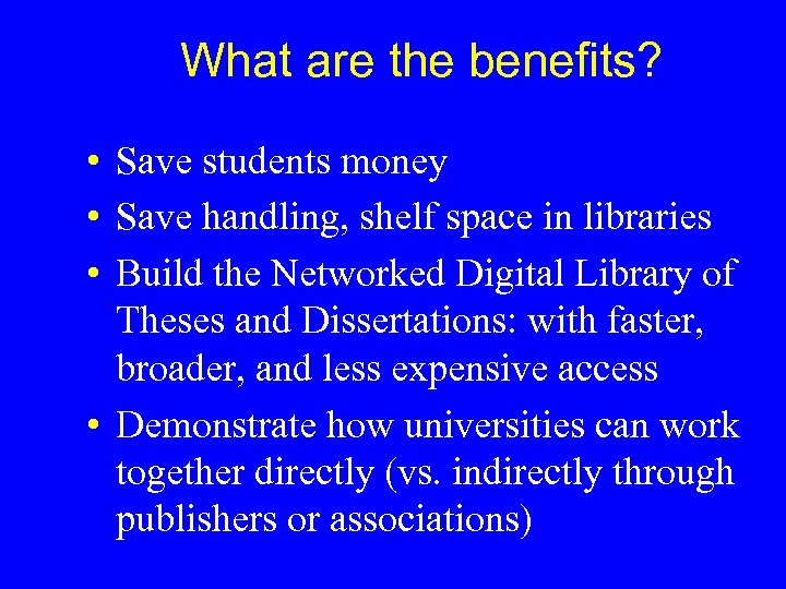 What are the benefits? • Save students money • Save handling, shelf space in