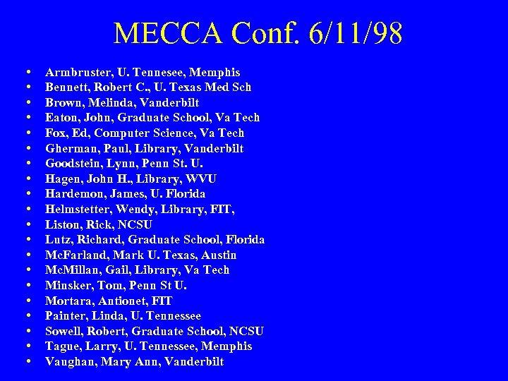 MECCA Conf. 6/11/98 • • • • • Armbruster, U. Tennesee, Memphis Bennett, Robert