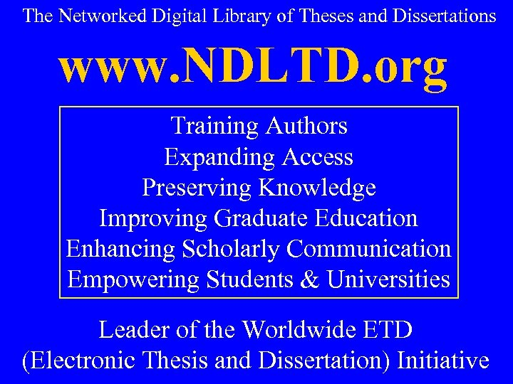 The Networked Digital Library of Theses and Dissertations www. NDLTD. org Training Authors Expanding