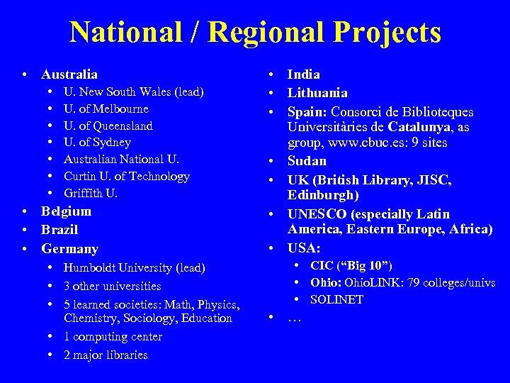 National / Regional Projects • Australia • • U. New South Wales (lead) U.