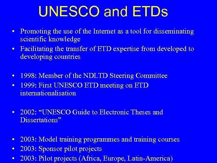 UNESCO and ETDs • Promoting the use of the Internet as a tool for