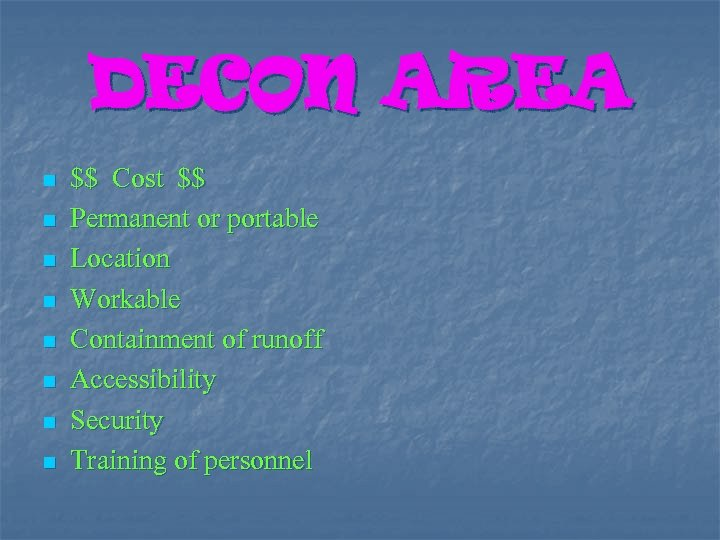 DECON AREA n n n n $$ Cost $$ Permanent or portable Location Workable