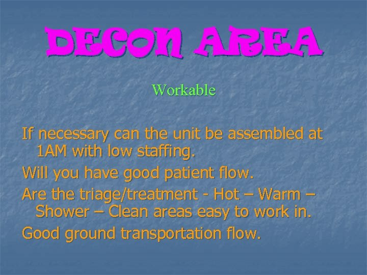 DECON AREA Workable If necessary can the unit be assembled at 1 AM with