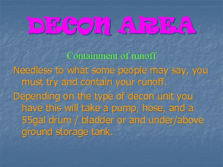 DECON AREA Containment of runoff Needless to what some people may say, you must