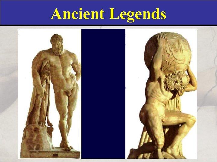 Ancient Legends