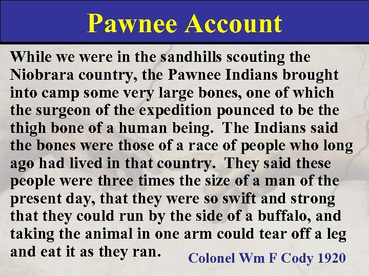 Pawnee Account While we were in the sandhills scouting the Niobrara country, the Pawnee