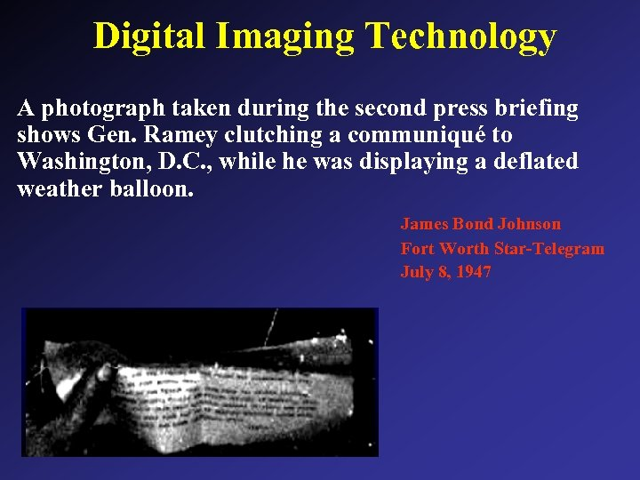 Digital Imaging Technology A photograph taken during the second press briefing shows Gen. Ramey