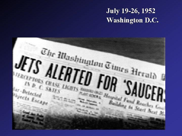 July 19 -26, 1952 Washington D. C.