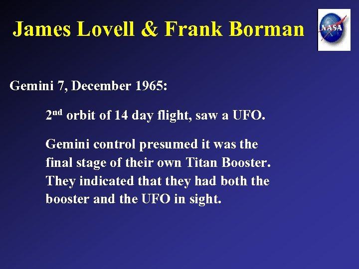 James Lovell & Frank Borman Gemini 7, December 1965: 2 nd orbit of 14