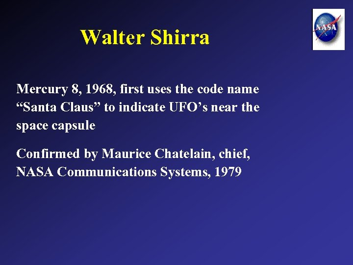 """Walter Shirra Mercury 8, 1968, first uses the code name """"Santa Claus"""" to indicate"""