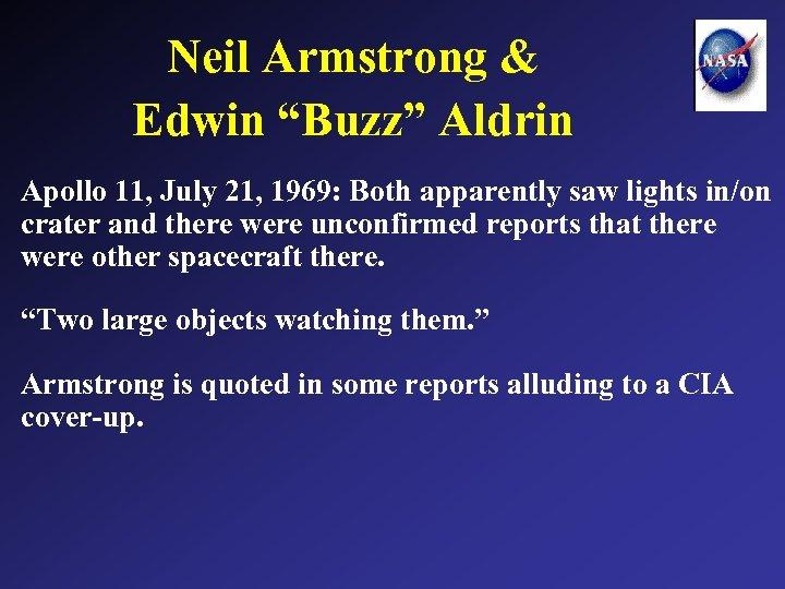 "Neil Armstrong & Edwin ""Buzz"" Aldrin Apollo 11, July 21, 1969: Both apparently saw"