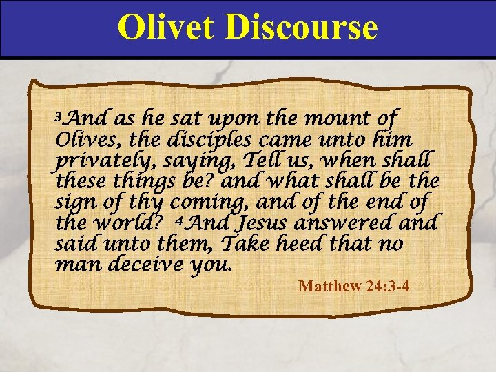 Olivet Discourse 3 And as he sat upon the mount of Olives, the disciples