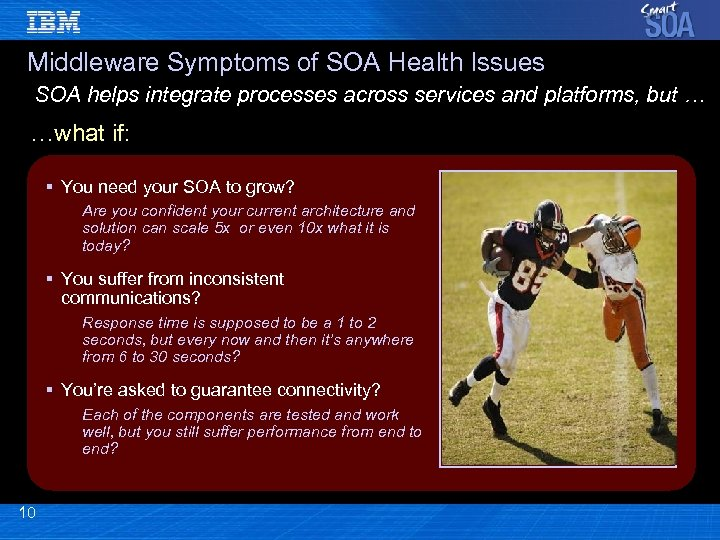 Middleware Symptoms of SOA Health Issues SOA helps integrate processes across services and platforms,