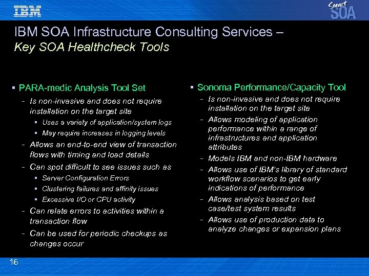 IBM SOA Infrastructure Consulting Services – Key SOA Healthcheck Tools § PARA-medic Analysis Tool