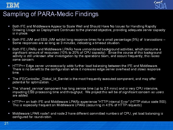 Sampling of PARA-Medic Findings § Both IFE and Middleware Appear to Scale Well and