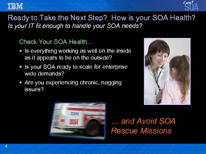 Ready to Take the Next Step? How is your SOA Health? Is your IT