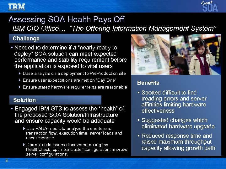 "Assessing SOA Health Pays Off IBM CIO Office… ""The Offering Information Management System"" Challenge"