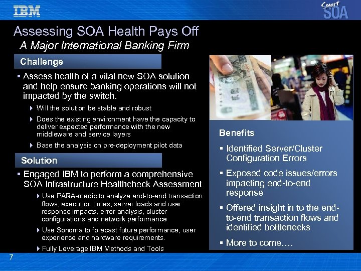 Assessing SOA Health Pays Off A Major International Banking Firm Challenge § Assess health