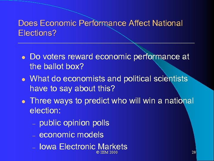 Does Economic Performance Affect National Elections? l l l Do voters reward economic performance