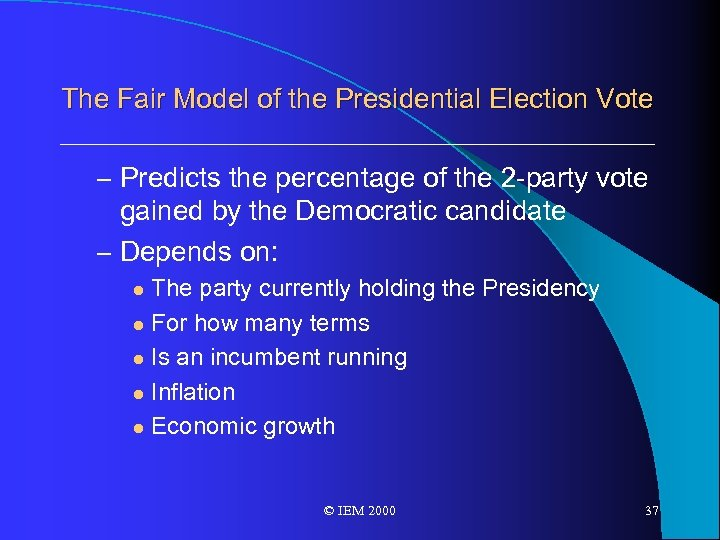 The Fair Model of the Presidential Election Vote – Predicts the percentage of the