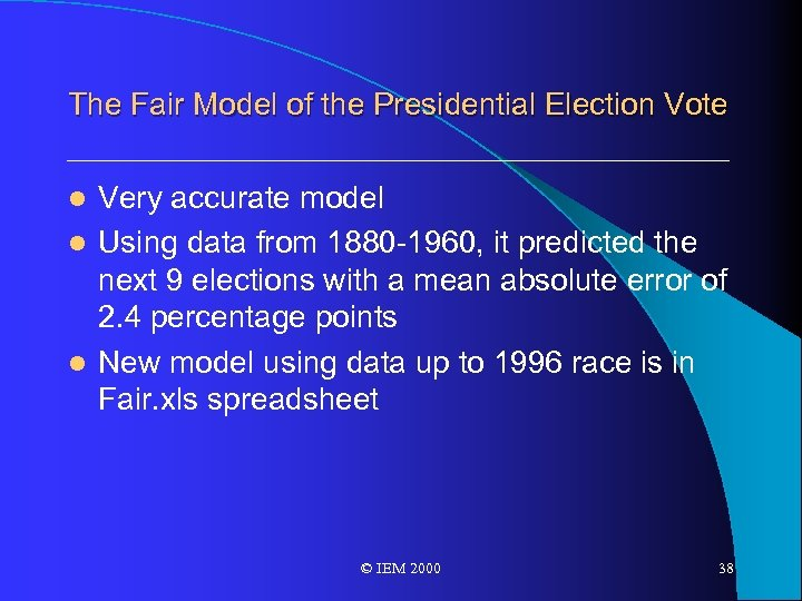 The Fair Model of the Presidential Election Vote Very accurate model l Using data
