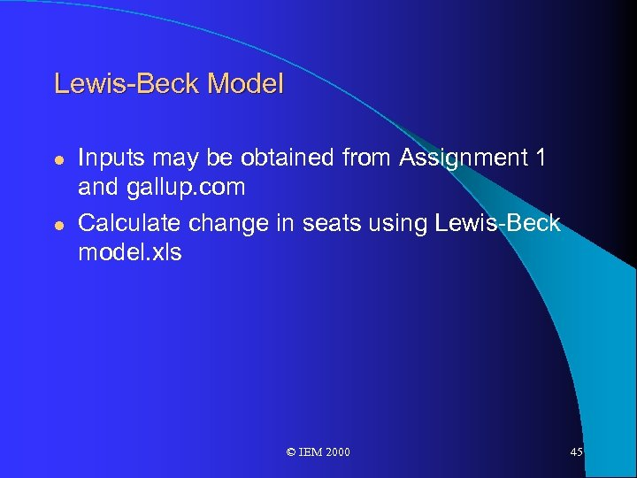 Lewis-Beck Model l l Inputs may be obtained from Assignment 1 and gallup. com