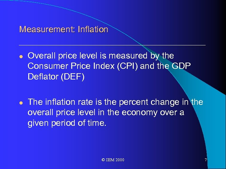Measurement: Inflation l l Overall price level is measured by the Consumer Price Index
