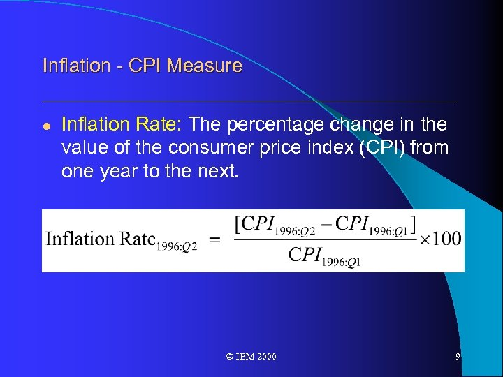 Inflation - CPI Measure l Inflation Rate: The percentage change in the value of