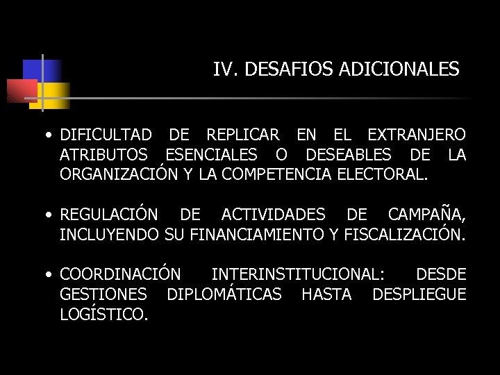 IV. DESAFIOS ADICIONALES • DIFICULTAD DE REPLICAR EN EL EXTRANJERO ATRIBUTOS ESENCIALES O DESEABLES