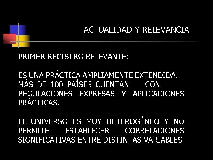 ACTUALIDAD Y RELEVANCIA PRIMER REGISTRO RELEVANTE: ES UNA PRÁCTICA AMPLIAMENTE EXTENDIDA. MÁS DE 100