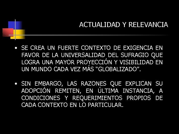 ACTUALIDAD Y RELEVANCIA • SE CREA UN FUERTE CONTEXTO DE EXIGENCIA EN FAVOR DE