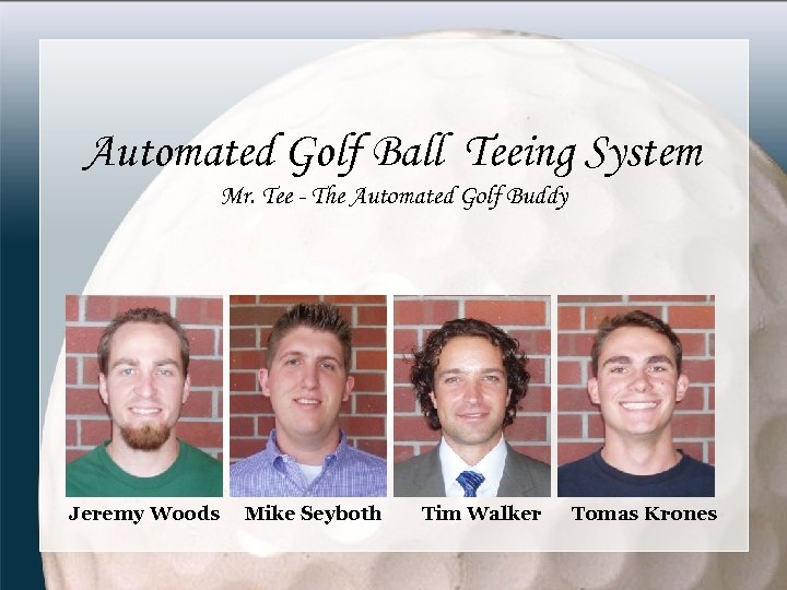 Automated Golf Ball Teeing System Mr. Tee - The Automated Golf Buddy Jeremy Woods