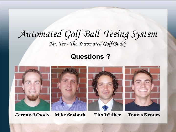Automated Golf Ball Teeing System Mr. Tee - The Automated Golf Buddy Questions ?