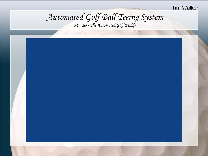 Tim Walker Automated Golf Ball Teeing System Mr. Tee - The Automated Golf Buddy