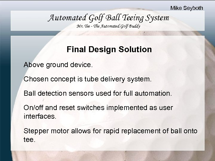 Mike Seyboth Automated Golf Ball Teeing System Mr. Tee - The Automated Golf Buddy