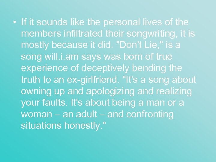 • If it sounds like the personal lives of the members infiltrated their