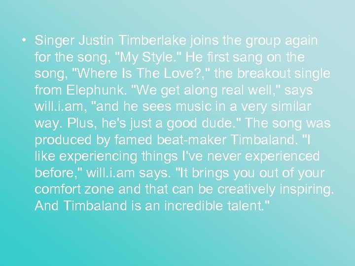 • Singer Justin Timberlake joins the group again for the song,