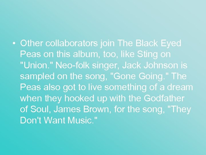 • Other collaborators join The Black Eyed Peas on this album, too, like