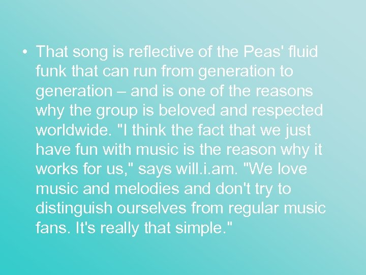 • That song is reflective of the Peas' fluid funk that can run