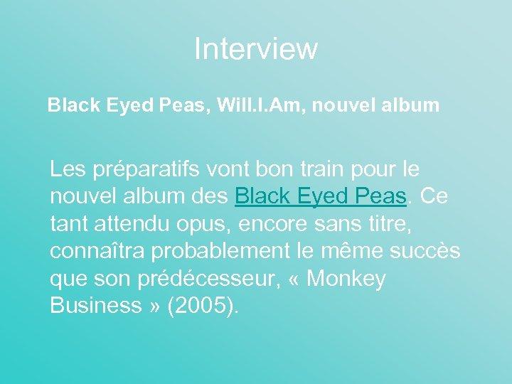 Interview Black Eyed Peas, Will. I. Am, nouvel album Les préparatifs vont bon train